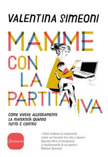 Milanospringparade.it Mamme con la partita IVA. Come vivere allegramente la maternità quanto tutto è contro Image