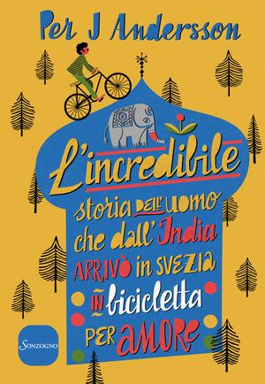 L' incredibile storia dell'uomo che dall'India arrivò in Svezia in bicicletta per amore