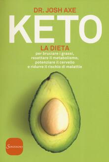 Listadelpopolo.it Keto. La dieta per bruciare i grassi, resettare il metabolismo, potenziare il cervello e ridurre il rischio di malattie Image