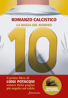 La magia del numero 10 - Romanzo Calcistico - copertina