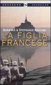 Libro La figlia francese Barbara Keating Stephanie Keating