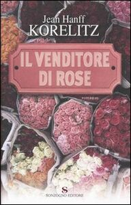 Foto Cover di Il venditore di rose, Libro di Jean H. Korelitz, edito da Sonzogno
