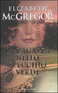 Libro La ragazza nello specchio verde Elizabeth McGregor