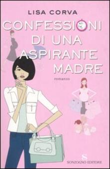 Confessioni di una aspirante madre - Lisa Corva - copertina