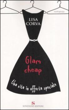 Glam cheap. Una vita in offerta speciale - Lisa Corva - copertina