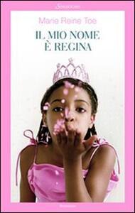 Il mio nome è Regina