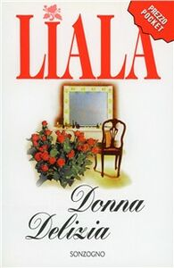 Libro Donna Delizia Liala