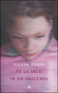 Libro Te lo dico in un orecchio Silvia Tesio