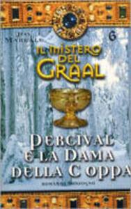 Libro Il mistero del Graal. Vol. 6: Percival e la dama della coppa. Jean Markale
