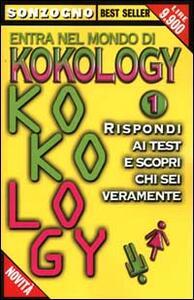 Entra nel mondo di kokology. Vol. 1: Rispondi ai test e scopri chi sei veramente.