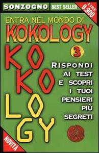 Entra nel mondo di kokology. Vol. 3: Rispondi ai test e scopri i tuoi pensieri più segreti.