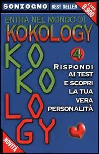 Entra nel mondo di kokology. Vol. 4: Rispondi ai test e scopri la tua vera personalità.