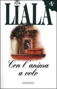 Foto Cover di Con l'anima a volo, Libro di Liala, edito da Sonzogno