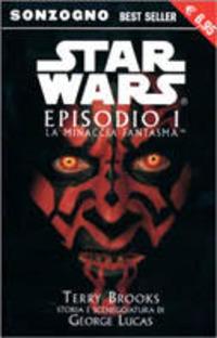 La minaccia fantasma. Episodio 1. Star Wars