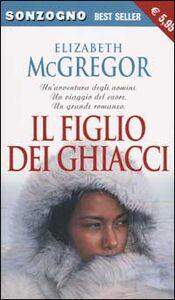 Libro Il figlio dei ghiacci Elizabeth McGregor