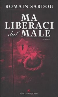 Ma liberaci dal male - Sardou Romain - wuz.it