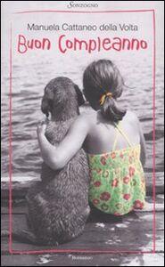 Foto Cover di Buon compleanno, Libro di Manuela Cattaneo della Volta, edito da Sonzogno