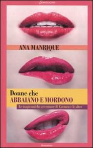 Libro Donne che abbaiano e mordono Ana Manrique