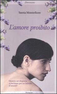 Libro L' amore proibito Santa Montefiore