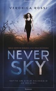 Libro Never sky. Sotto un cielo selvaggio Veronica Rossi