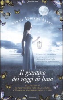 Il giardino dei raggi di luna - Sarah Addison Allen - copertina