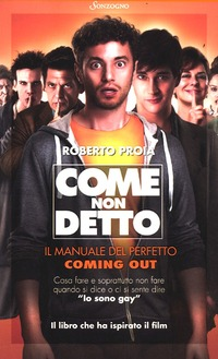 Come non detto. Il manuale del perfetto coming out - Proia Roberto - wuz.it