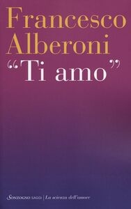 Foto Cover di Ti amo, Libro di Francesco Alberoni, edito da Sonzogno