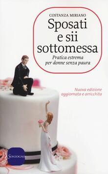 Sposati e sii sottomessa. Pratica estrema per donne senza paura - Costanza Miriano - copertina