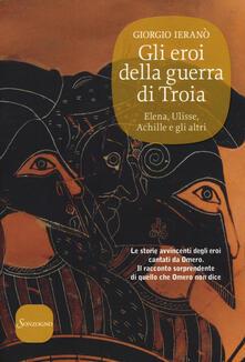 Promoartpalermo.it Gli eroi della guerra di Troia. Elena, Ulisse, Achille e gli altri Image