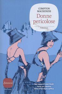 Libro Donne pericolose Compton Mackenzie