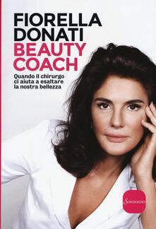 Beauty Coach. Quando il chirurgo ci aiuta a esaltare la nostra bellezza.pdf