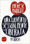 Libro Una gioventù sessualmente liberata (o quasi) Thérèse Hargot