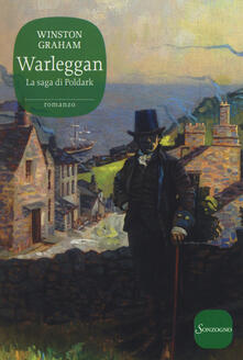 Warleggan. La saga di Poldark. Vol. 4 - Winston Graham - copertina