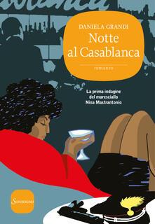 Criticalwinenotav.it Notte al Casablanca. La prima indagine del maresciallo Nina Mastrantonio Image