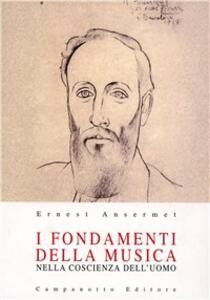 I fondamenti della musica nella coscienza dell'uomo - Ernest Ansermet - copertina