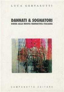 Dannati & sognatori. Guida alla nuova narrativa italiana