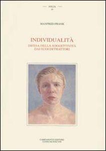 Libro Individualità. Difesa della soggettività dai suoi detrattori Manfred Frank