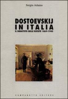 Dostoevskij in Italia. Il dibattito sulle riviste (1869-1945) - Sergia Adamo - copertina
