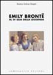 Emily Brontë. Al di qua della leggenda