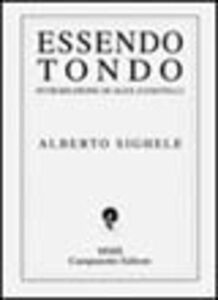 Libro Essendo tondo Alberto Sighele