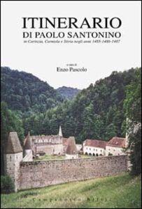 Libro Itinerario di Paolo Santonino in Carinzia, Stiria e Carniola negli anni 1485-1487