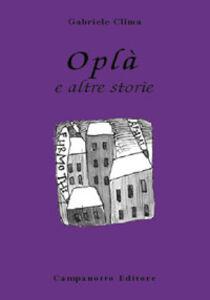 Libro Oplà e altre storie Gabriele Clima