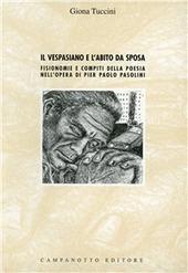 Il Vespasiano e l'abito da sposa. Fisionomie e compiti della poesia nell'opera di Pier Paolo Pasolini