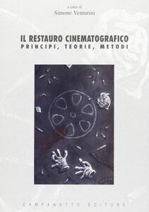 Il restauro cinematografico. Principi, teorie, metodi