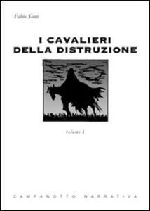 I cavalieri della distruzione. Vol. 1