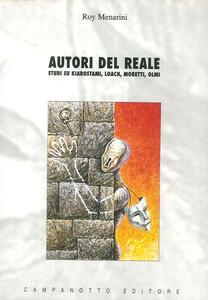 Autori del reale. Studi su Kiarostami, Loach, Moretti, Olmi