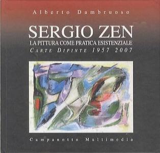 Sergio Zen. La pittura come pratica essenziale. Carte dipinte 1957-2007
