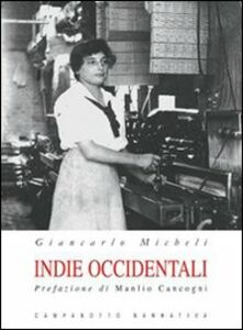 Foto Cover di Indie occidentali, Libro di Giancarlo Micheli, edito da Campanotto