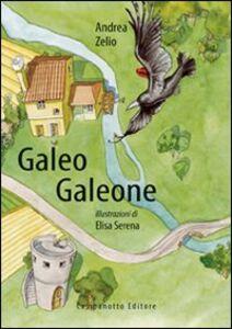 Foto Cover di Galeo galeone, Libro di Andrea Zelio, edito da Campanotto