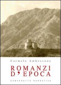 Foto Cover di Romanzi d'epoca, Libro di Carmelo Ambrosone, edito da Campanotto